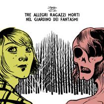 Tre Allegri Ragazzi Morti - Nel Giardino Dei Fantasmi
