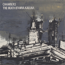 Chambers/The Death Of Anna Karina - Dicotomia