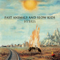 Fast Animals and Slow Kids - Hybris