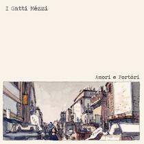 I Gatti Mezzi - Amori e Fortori