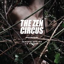 Zen Circus - Canzoni Contro La Natura