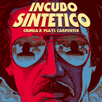 Crimea X - Incubo Sintetico - Crimea X Plays Carpenter