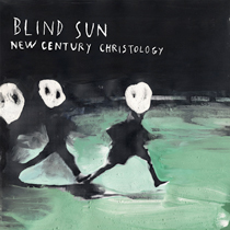 Stefano Pilia - Blind Sun New Century Christology