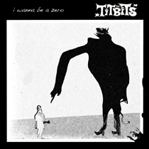 The Titbits - I Wanna Be A Zero