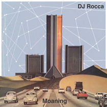 DJ Rocca - Moaning
