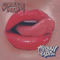 Gorilla Pulp - Heavy Lips!