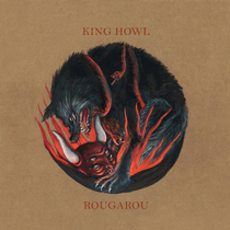 King Howl - Rougarou