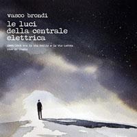 Vasco Brondi / Le Luci Della Centrale Elettrica - 2008/2018, tra la Via Emilia e la Via Lattea