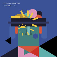 XXXV Gold Fingers - The Early Tapes