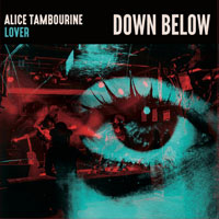 Alice Tambourine Lover - Down Below