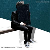 Nicolò Carnesi - Ho Bisogno Di Dirti Domani