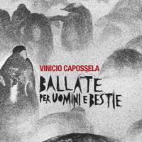 Vinicio Capossela - Ballate Per Uomini E Bestie