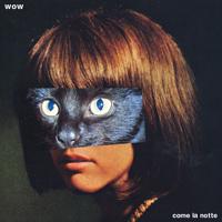 Wow - Come La Notte